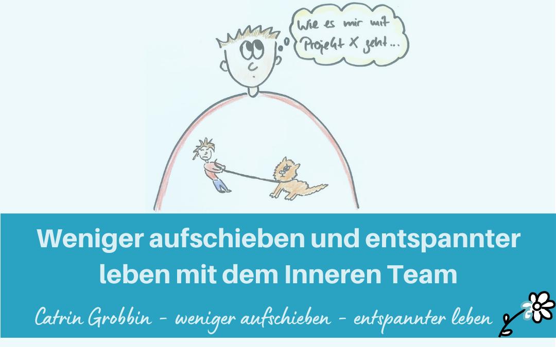 Weniger aufschieben und entspannter leben mit dem Inneren Team (Teil 1)