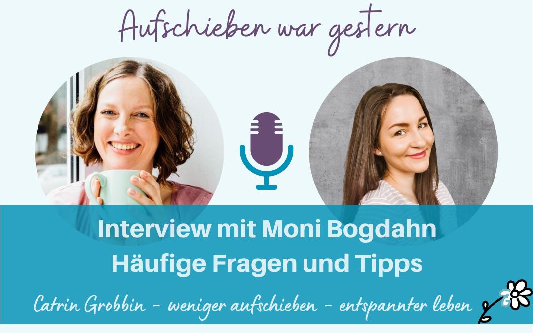 Aufschieben war gestern – Interview mit Moni Bogdahn